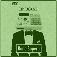 Bone Superb (EKUSIAD)