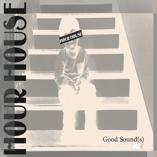 HOUR HOUSE (Good Sound(s))