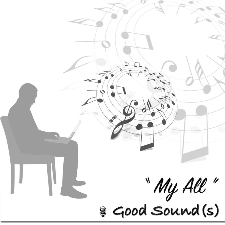 My All (Good Sound(s))