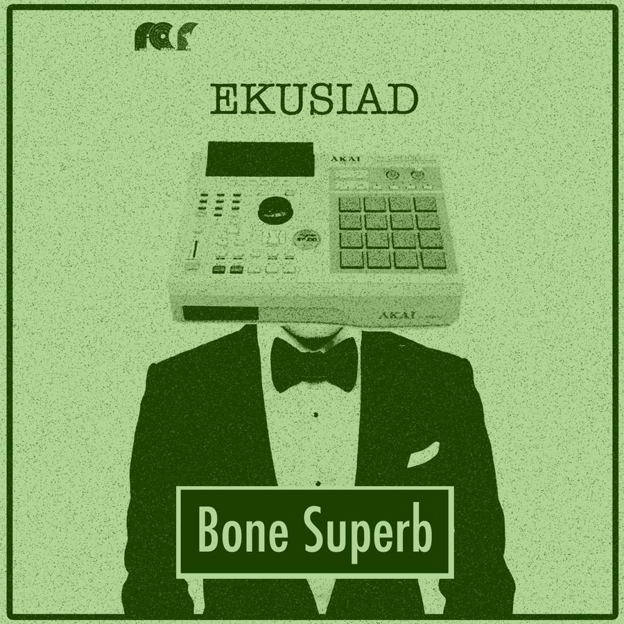 Bone Superb (EKUSIAD)